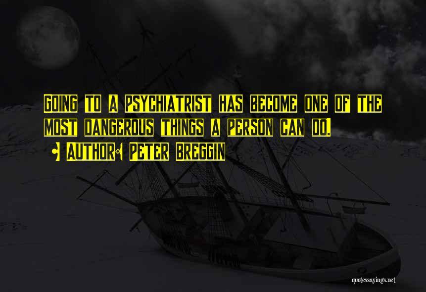 Peter Breggin Quotes 1709230