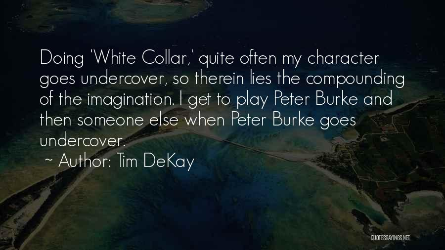 Peter Burke White Collar Quotes By Tim DeKay