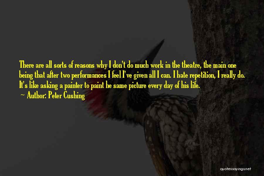 Peter Cushing Quotes 487191