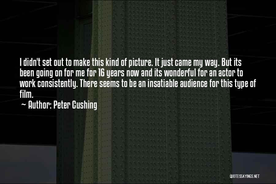 Peter Cushing Quotes 625302