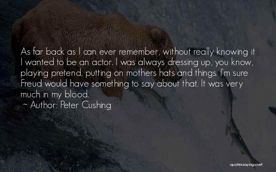 Peter Cushing Quotes 667878