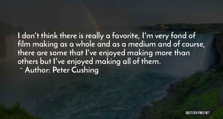 Peter Cushing Quotes 918802