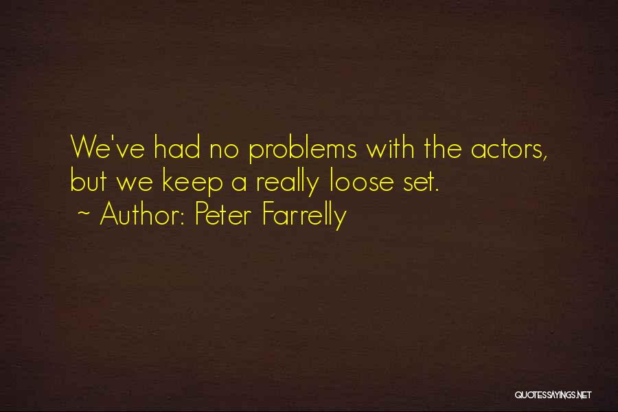 Peter Farrelly Quotes 410240