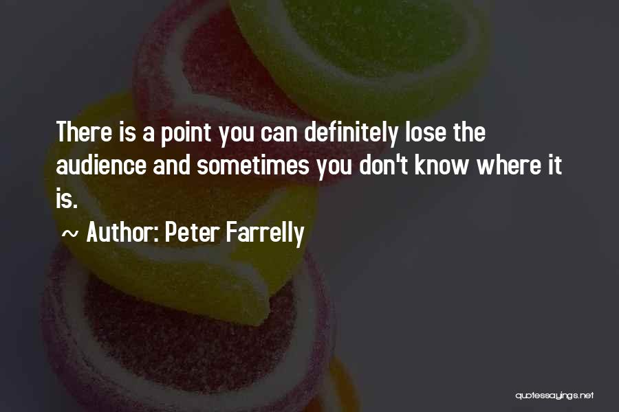 Peter Farrelly Quotes 553661