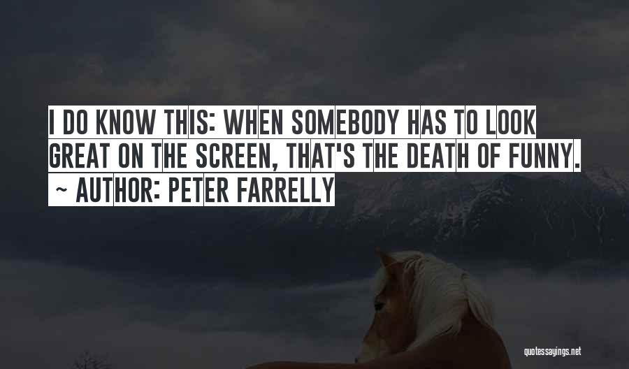 Peter Farrelly Quotes 619927