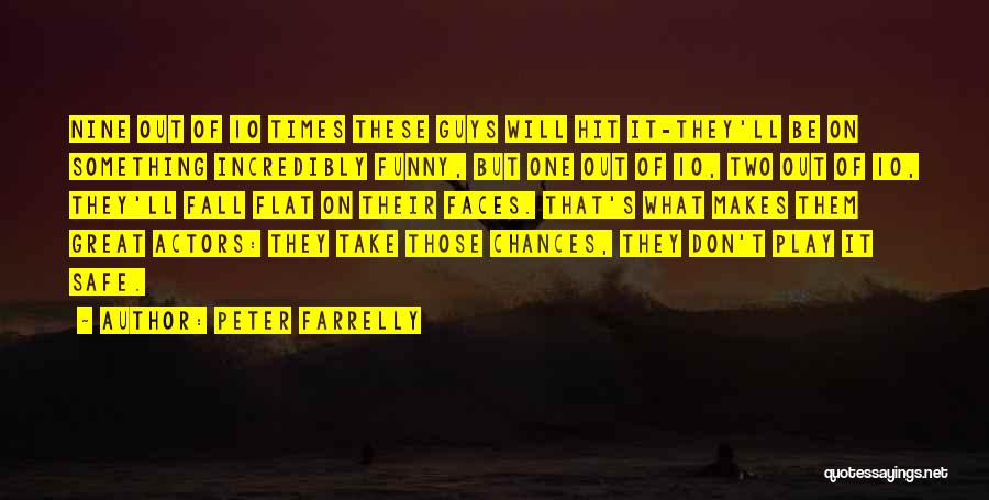 Peter Farrelly Quotes 812242