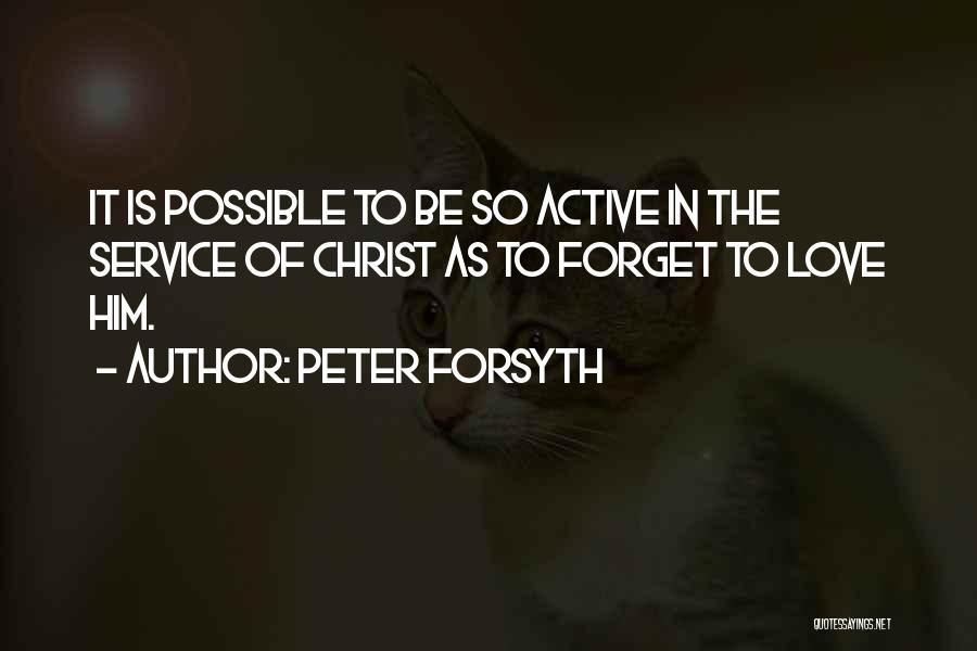 Peter Forsyth Quotes 1774479