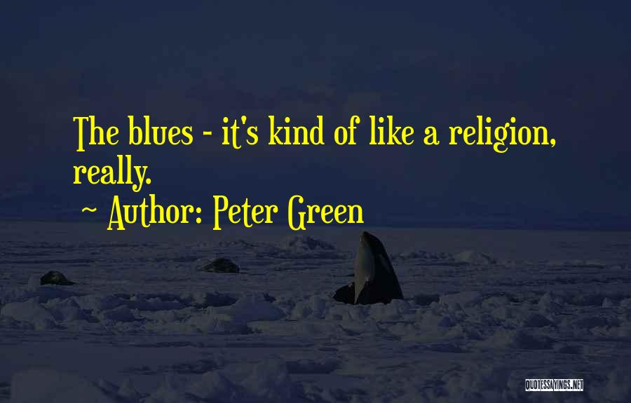 Peter Green Quotes 2148692