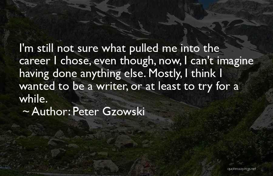 Peter Gzowski Quotes 448693