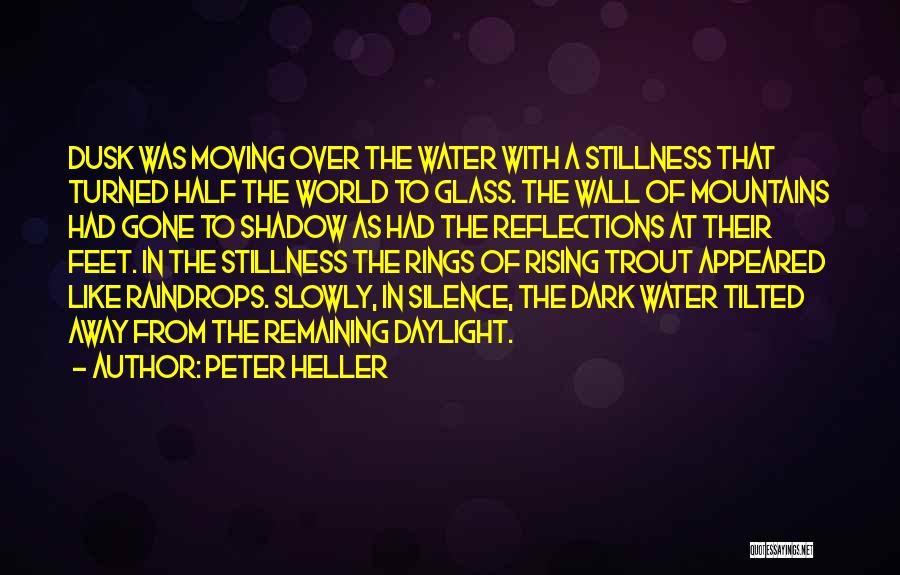 Peter Heller Quotes 1092740