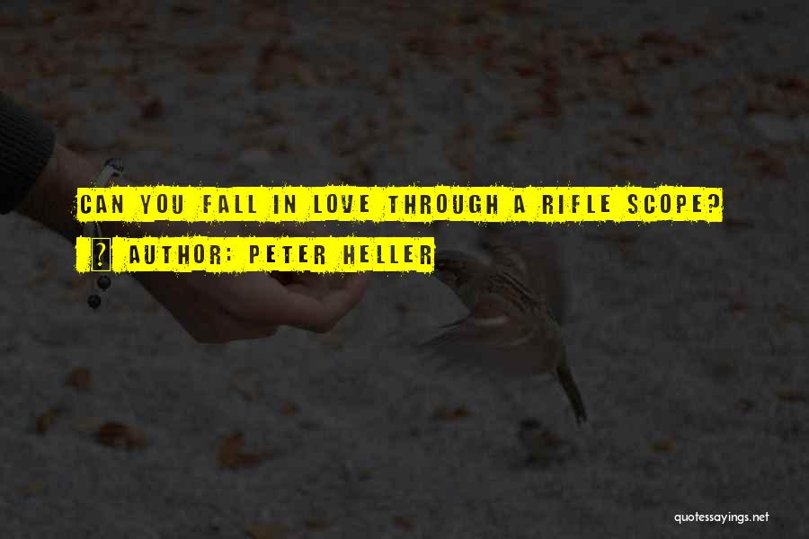 Peter Heller Quotes 1122800