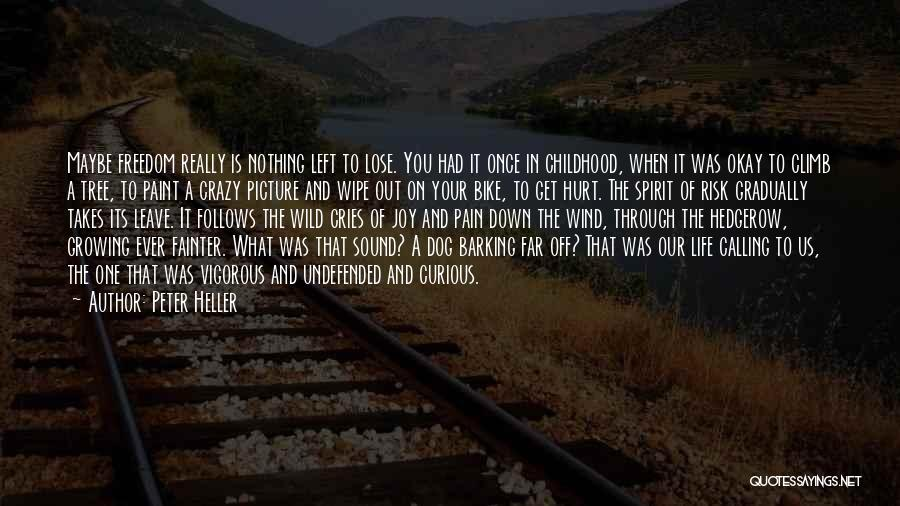 Peter Heller Quotes 1218597