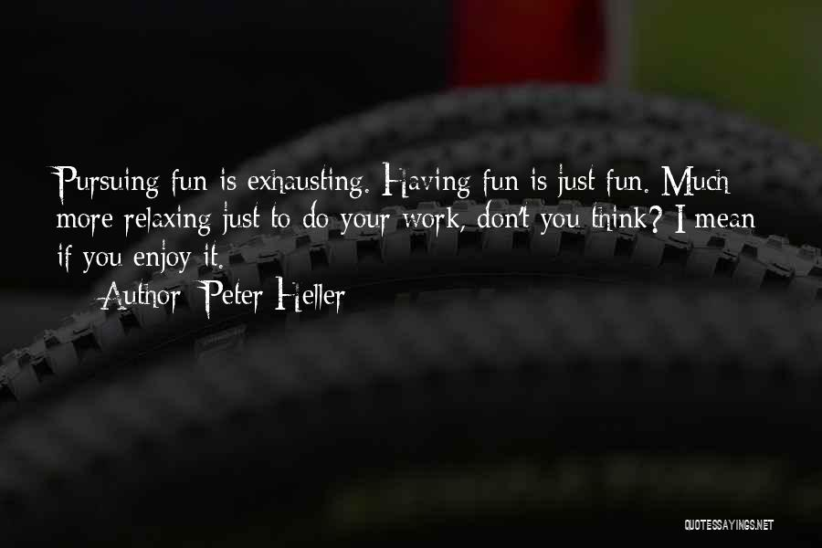 Peter Heller Quotes 1443223