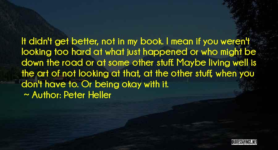 Peter Heller Quotes 1470408