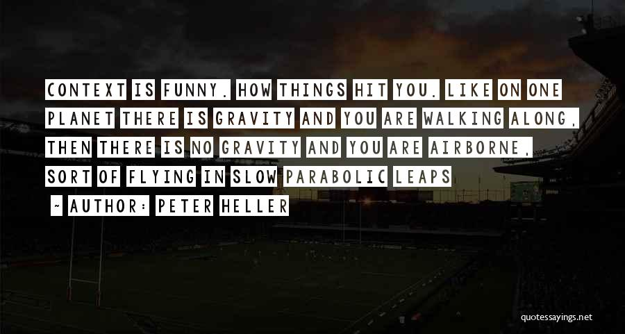 Peter Heller Quotes 1774607