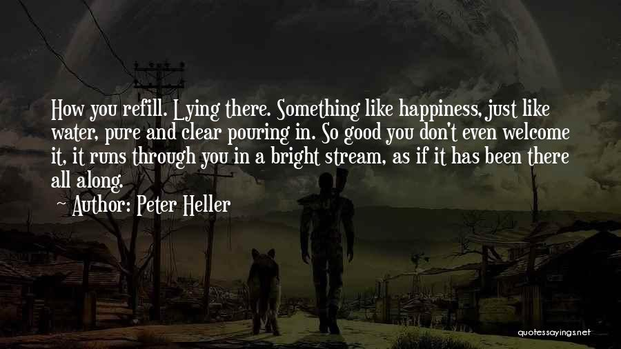 Peter Heller Quotes 208477
