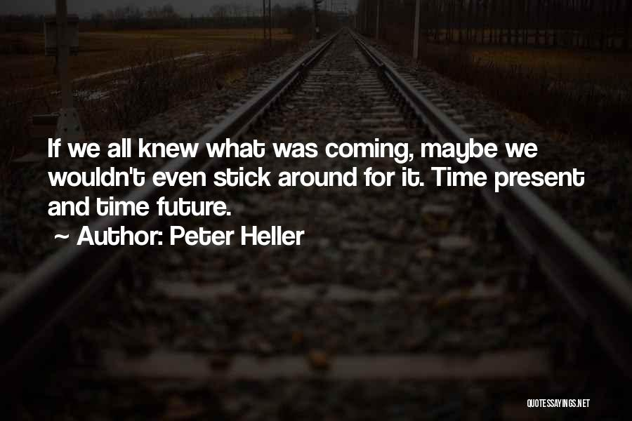 Peter Heller Quotes 443643