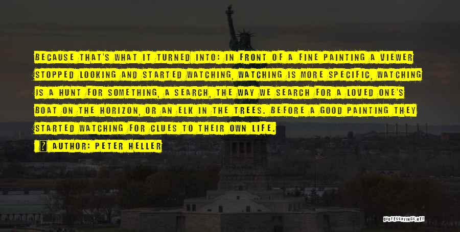 Peter Heller Quotes 464230