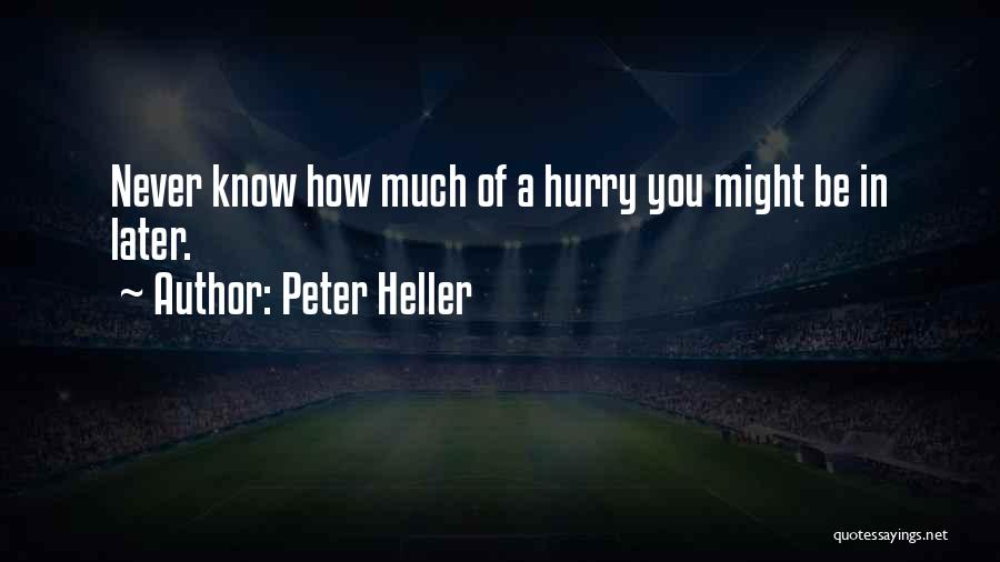 Peter Heller Quotes 507085