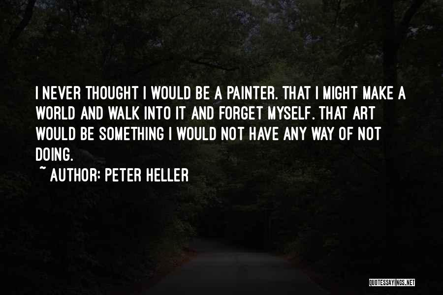 Peter Heller Quotes 588897