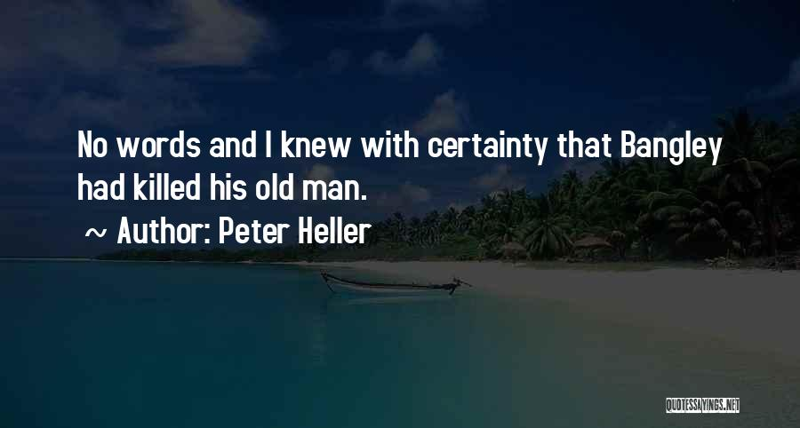 Peter Heller Quotes 609295