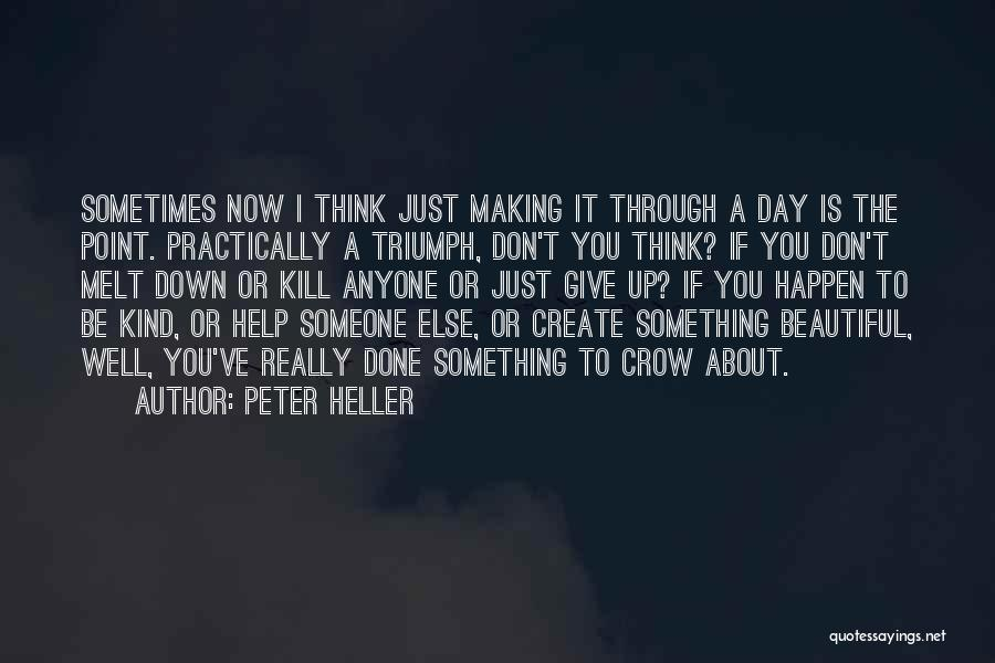 Peter Heller Quotes 966659