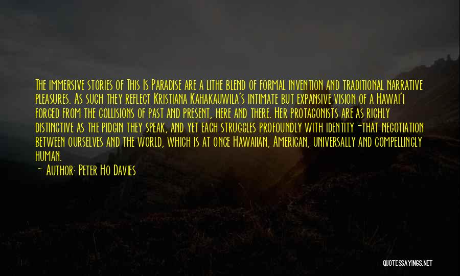 Peter Ho Davies Quotes 312889