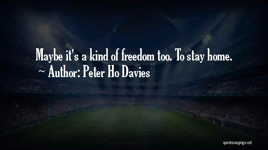 Peter Ho Davies Quotes 962038