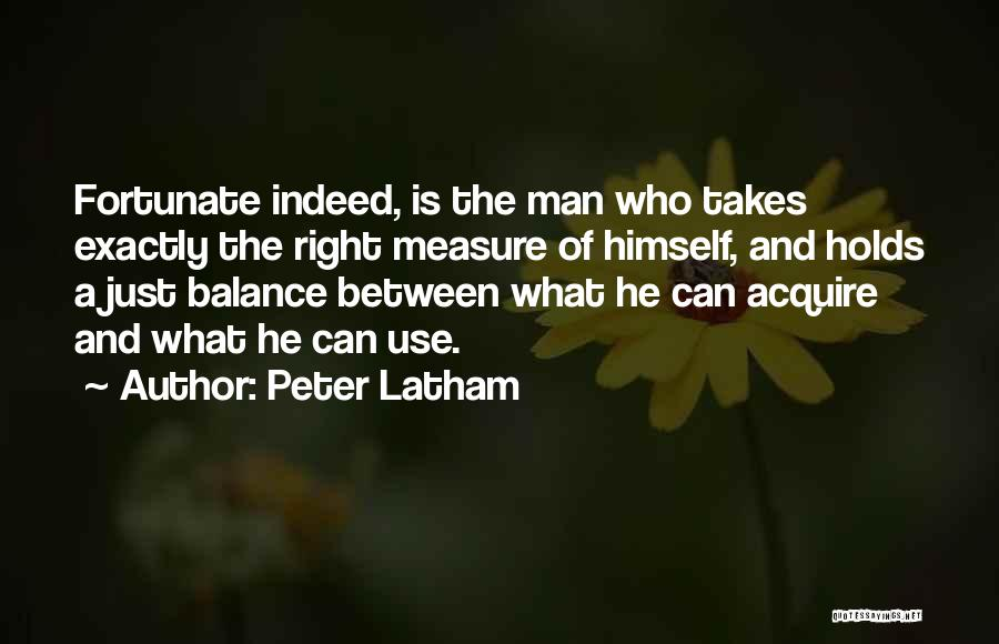 Peter Latham Quotes 102665