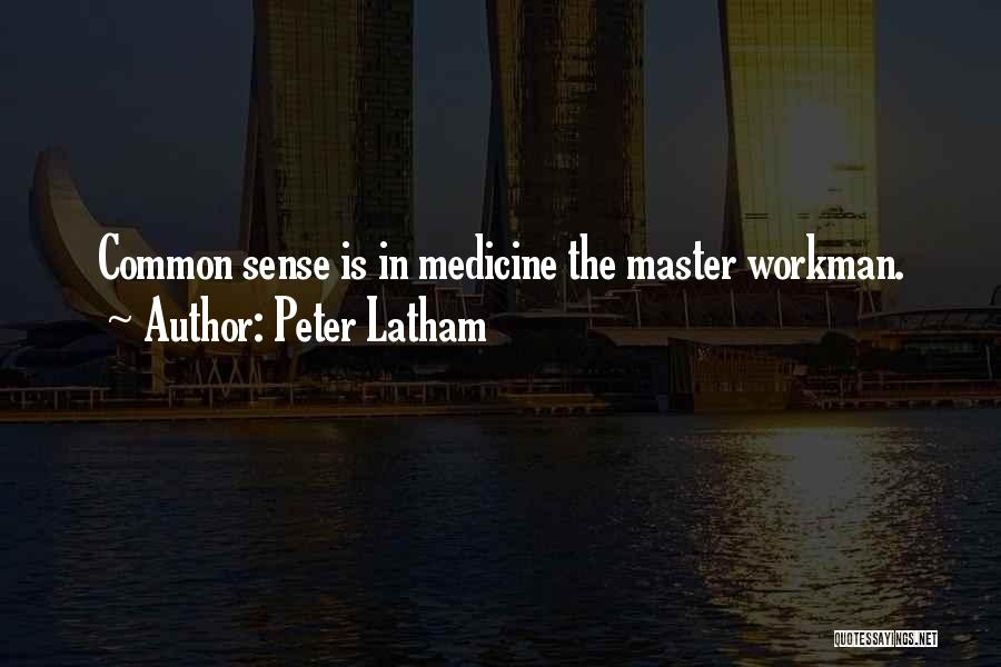 Peter Latham Quotes 167031
