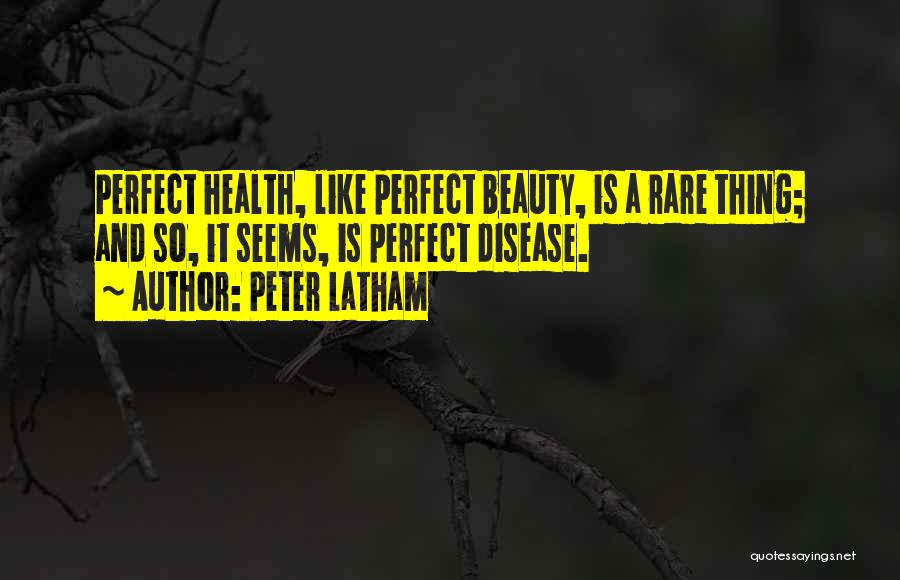 Peter Latham Quotes 1852554