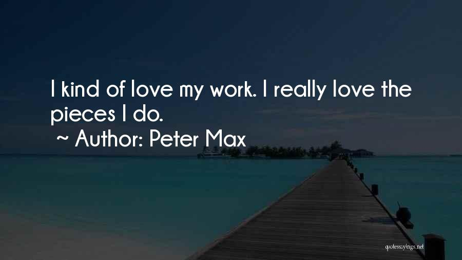 Peter Max Quotes 1569350