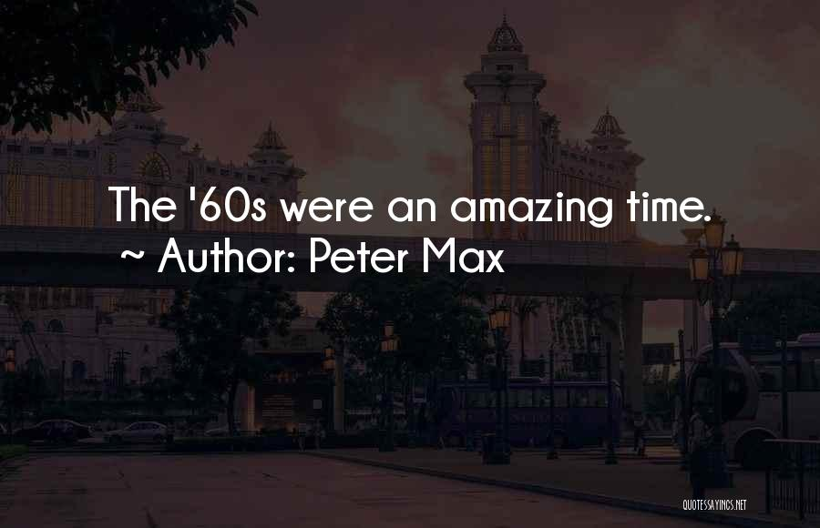 Peter Max Quotes 1600310