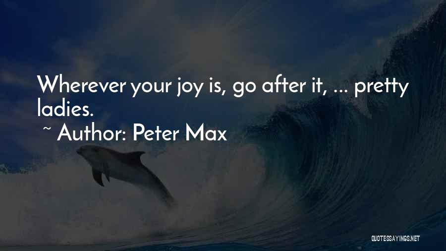 Peter Max Quotes 1643080