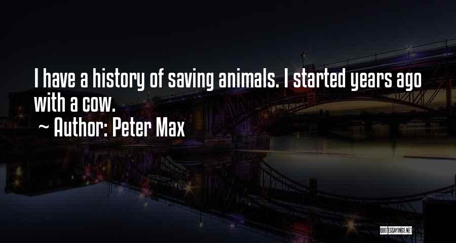 Peter Max Quotes 220566