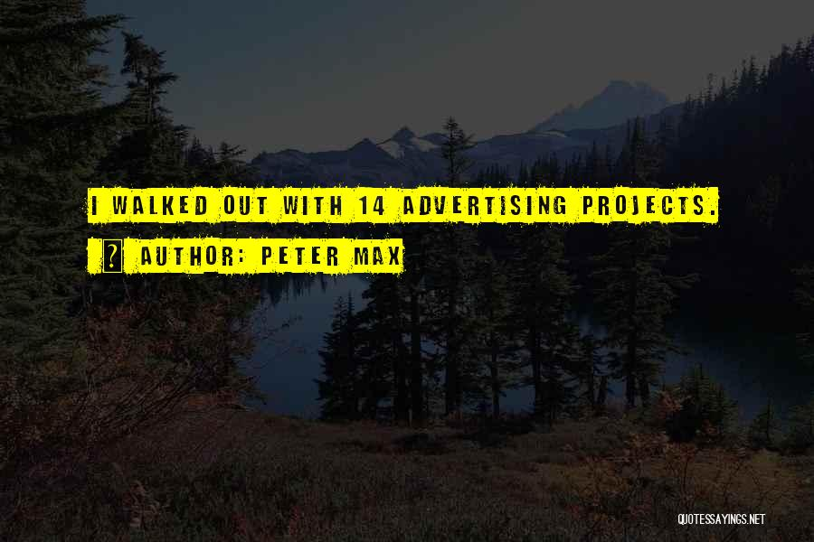 Peter Max Quotes 306627
