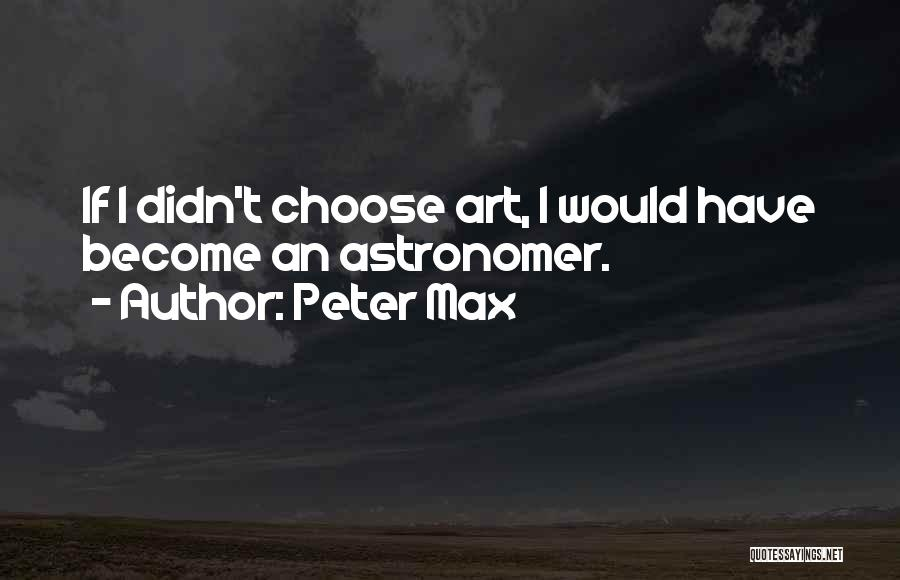 Peter Max Quotes 597598