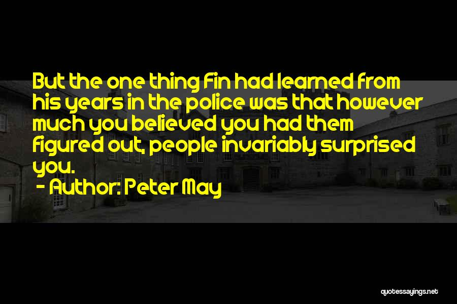 Peter May Quotes 1439879