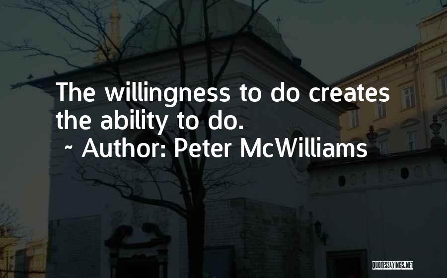Peter McWilliams Quotes 1119680
