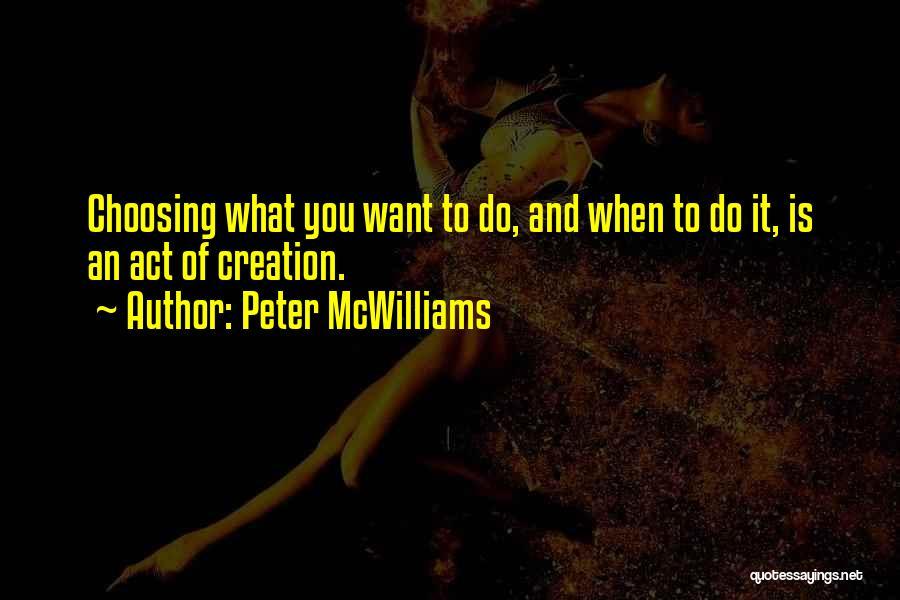 Peter McWilliams Quotes 1296869