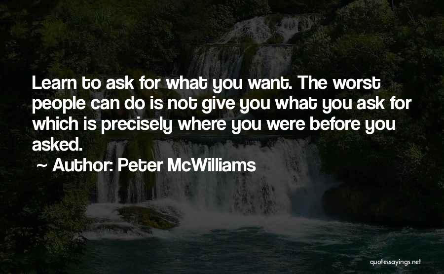 Peter McWilliams Quotes 1345696