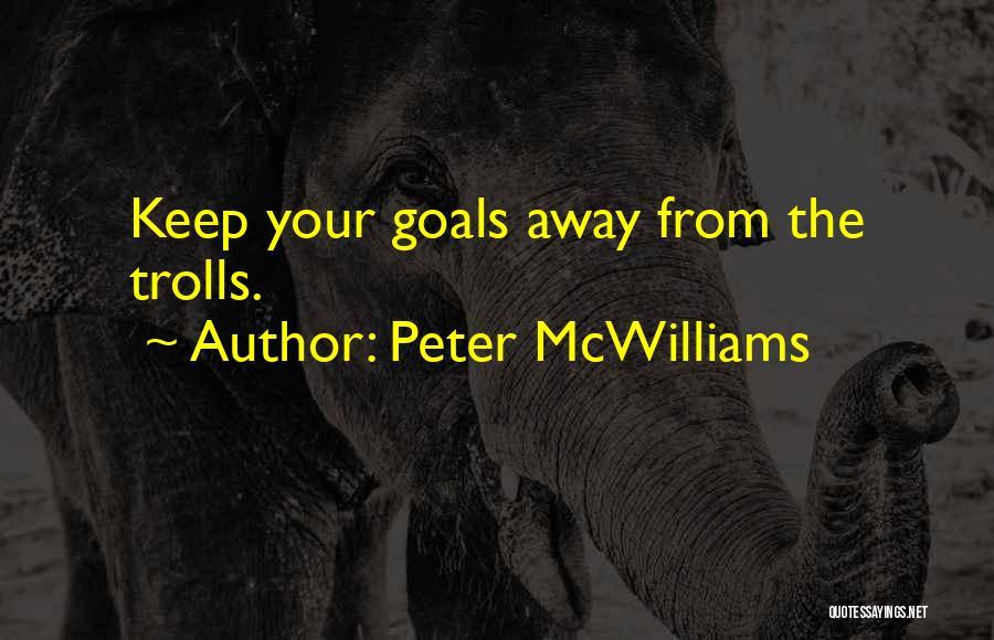 Peter McWilliams Quotes 1422379