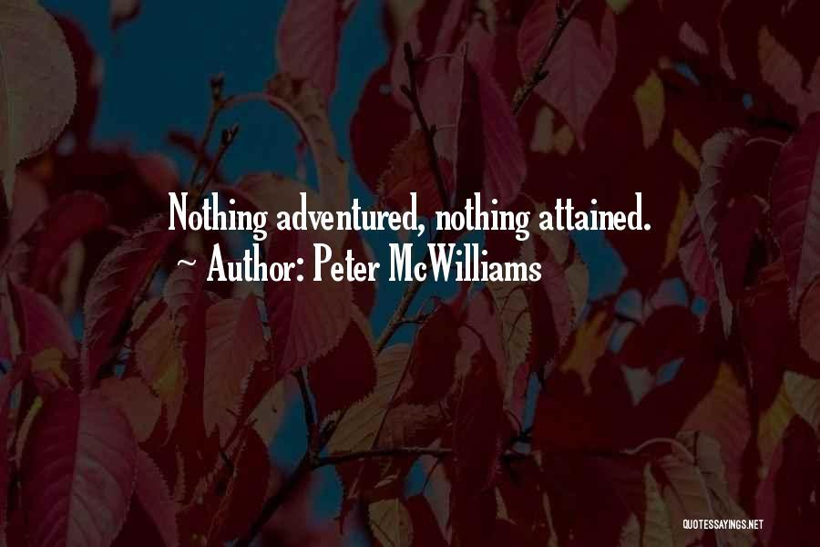 Peter McWilliams Quotes 1553388
