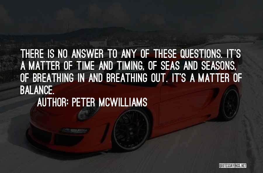 Peter McWilliams Quotes 1567456