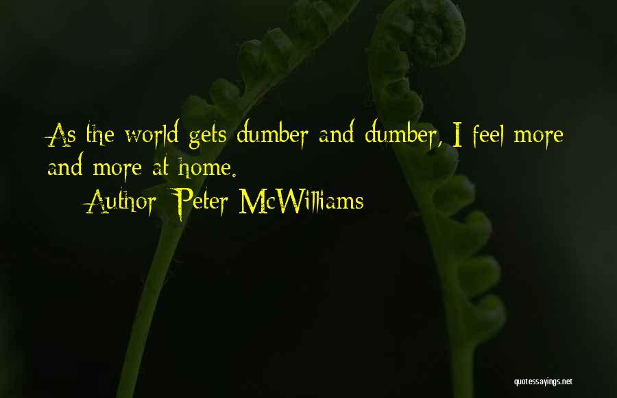 Peter McWilliams Quotes 1638099