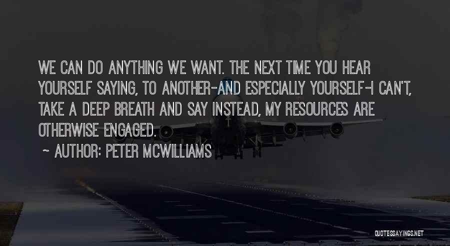 Peter McWilliams Quotes 1710160