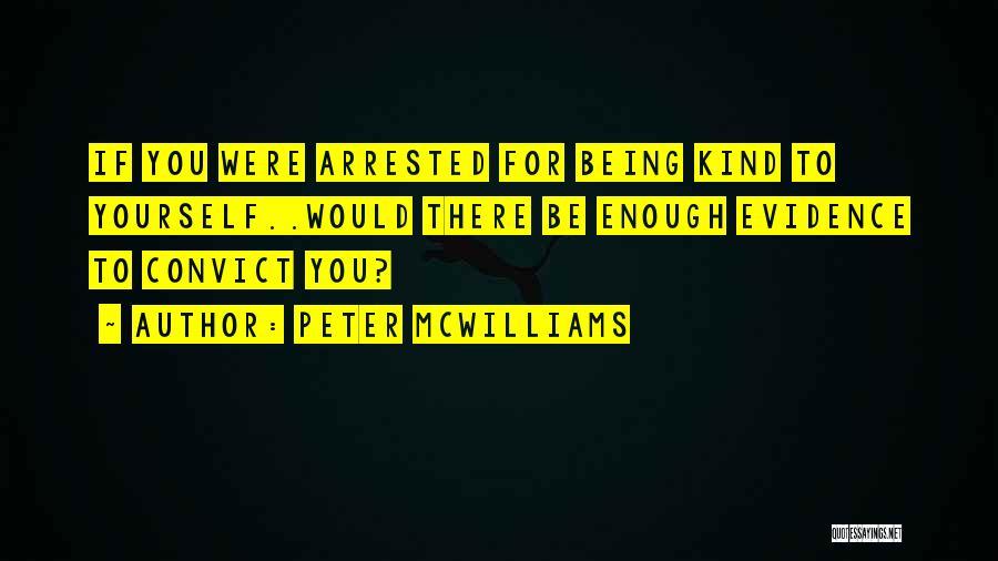 Peter McWilliams Quotes 1718781