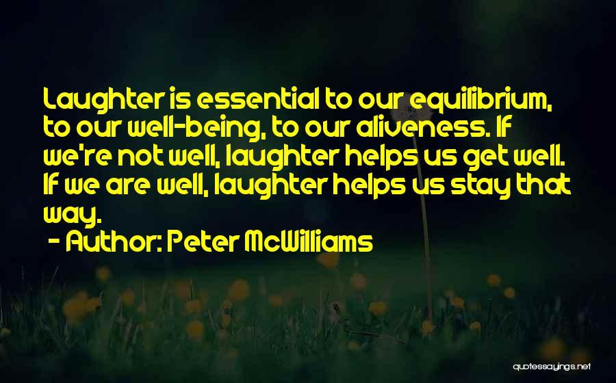Peter McWilliams Quotes 1905055