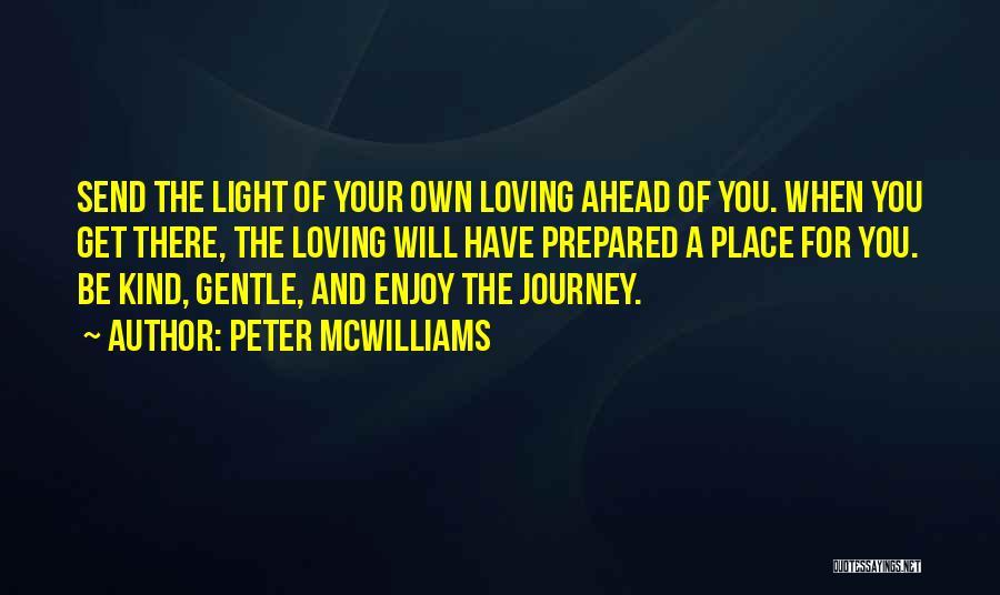 Peter McWilliams Quotes 477453