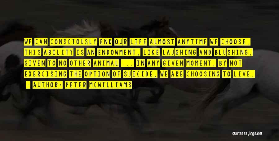 Peter McWilliams Quotes 503767